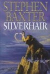 Stephen Baxter – Silverhair