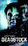 JEFFREY THOMAS – DEADSTOCK